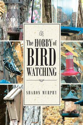 The Hobby of Bird Watching