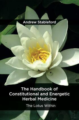 The Handbook of Constitutional and Energetic Herbal Medicine