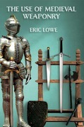 The Use of Medieval Weaponry