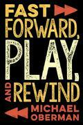 Fast Forward, Play, and Rewind
