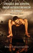 Struggle and Survival under Authoritarianism in Turkey