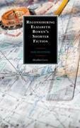 Reconsidering Elizabeth Bowen's Shorter Fiction