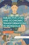Subjective Lives and Economic Transformations in Mongolia