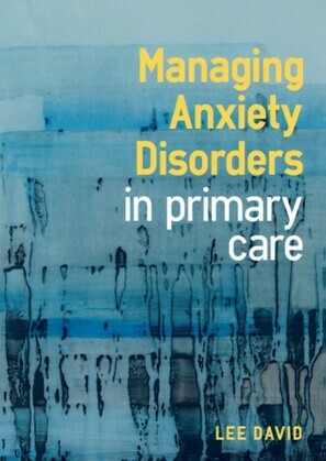 Managing Anxiety Disorders in Primary Care