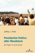 Presidential Politics after Woodstock