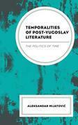 Temporalities of Post-Yugoslav Literature