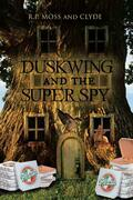 Duskwing and the Super Spy