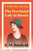 I Visit the Soviets - The Provincial Lady in Russia