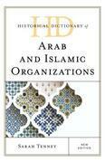 Historical Dictionary of Arab and Islamic Organizations