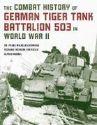 The Combat History of German Tiger Tank Battalion 503 in World War II