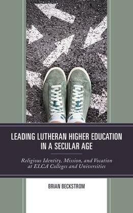 Leading Lutheran Higher Education in a Secular Age