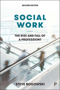 Social Work: The Rise and Fall of a Profession? 2E