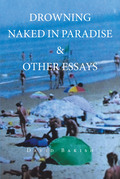 Drowning Naked in Paradise & Other Essays