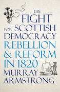 The Fight for Scottish Democracy