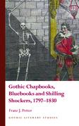 Gothic Chapbooks, Bluebooks and Shilling Shockers, 17971830