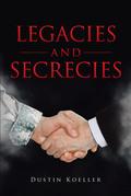Legacies and Secrecies