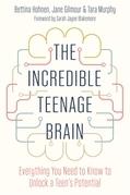 The Incredible Teenage Brain