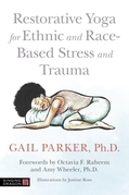 Restorative Yoga for Ethnic and Race-Based Stress and Trauma
