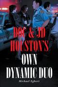 Doc & JD Houston's Own Dynamic Duo