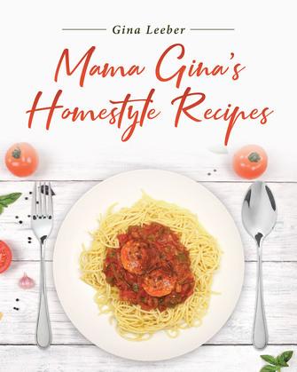 Mama Gina's Homestyle Recipes