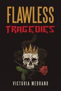Flawless Tragedies