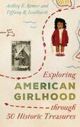 Exploring American Girlhood through 50 Historic Treasures