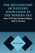 The Metahistory of Western Knowledge in the Modern Era