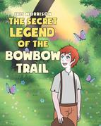 The Secret Legend of the Bowbow Trail