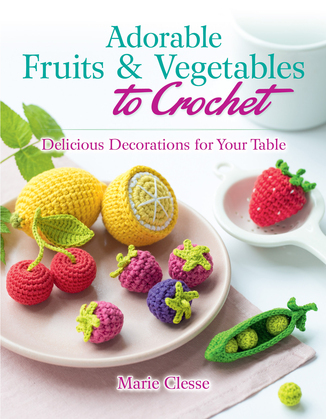 Adorable Fruits & Vegetables to Crochet