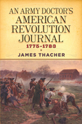 An Army Doctor's American Revolution Journal, 1775–1783