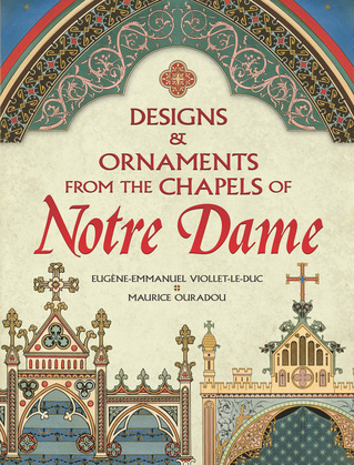 Designs and Ornaments from the Chapels of Notre Dame