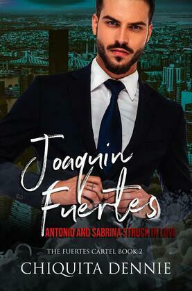 Joaquin Fuertes (The Fuertes Cartel Book 2)