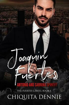 Joaquin Fuertes (The Fuertes Cartel Book 1)
