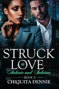 Struck In Love Antonio and Sabrina Book 5 (Antonio and Sabrina Struck In Love, #5)
