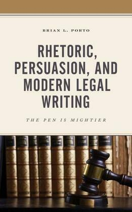 Rhetoric, Persuasion, and Modern Legal Writing