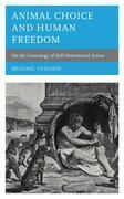 Animal Choice and Human Freedom