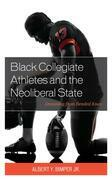 Black Collegiate Athletes and the Neoliberal State