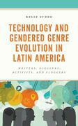 Technology and Gendered Genre Evolution in Latin America