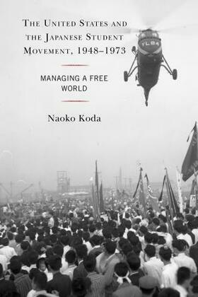 The United States and the Japanese Student Movement, 1948–1973