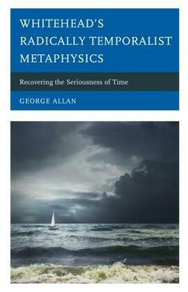 Whitehead's Radically Temporalist Metaphysics