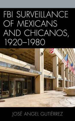 FBI Surveillance of Mexicans and Chicanos, 1920-1980