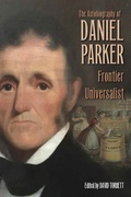 The Autobiography of Daniel Parker, Frontier Universalist