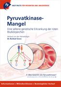 Fast Facts: Pyruvatkinase-Mangel für Patienten und Angehörige