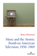 Music and the Atomic Bomb on American Television, 1950-1969