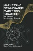 Harnessing Omni-Channel Marketing Strategies for Fashion and Luxury Brands