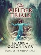 The Wielder Trials