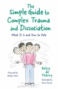 The Simple Guide to Complex Trauma and Dissociation