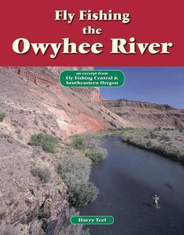 Fly Fishing the Owyhee River: An Excerpt from Fly Fishing Central & Southeastern Oregon