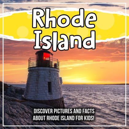 Rhode Island: Discover Pictures and Facts About Rhode Island For Kids!