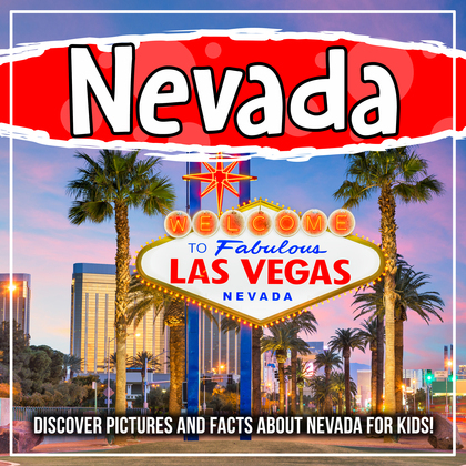 Nevada: Discover Pictures and Facts About Nevada For Kids!